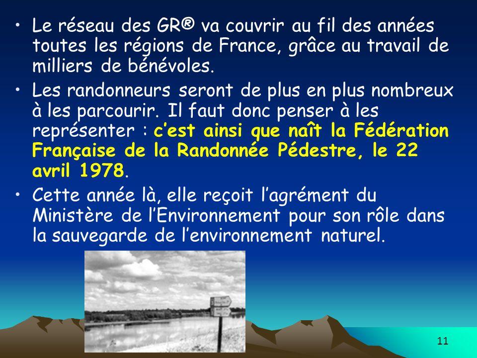 Le réseau des GR® va couvrir au fil des années toutes les régions de France, grâce au travail de milliers de bénévoles.