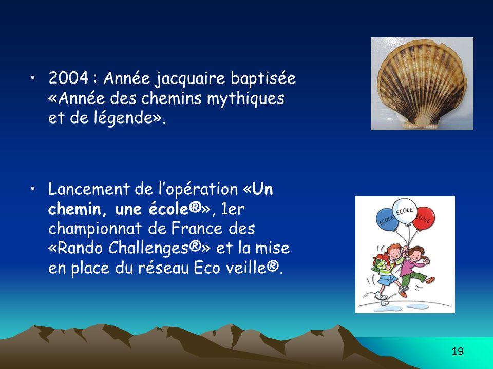 2004 : Année jacquaire baptisée «Année des chemins mythiques et de légende».