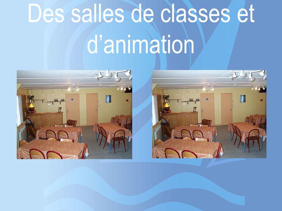 Des salles de classes et d'animation