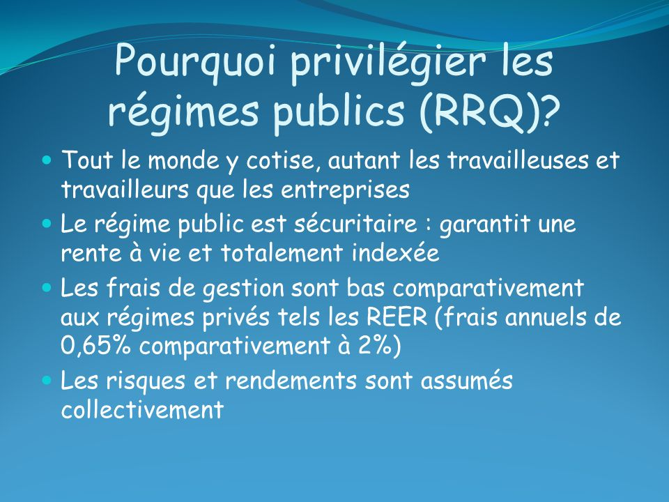Pourquoi privilégier les régimes publics (RRQ)
