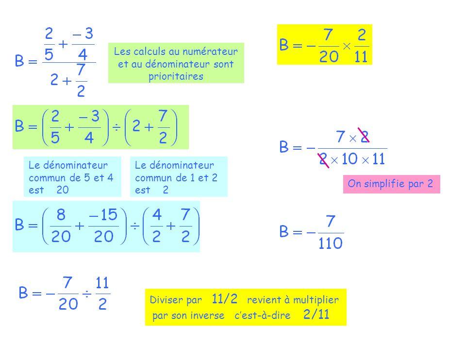 Les calculs au numérateur et au dénominateur sont prioritaires