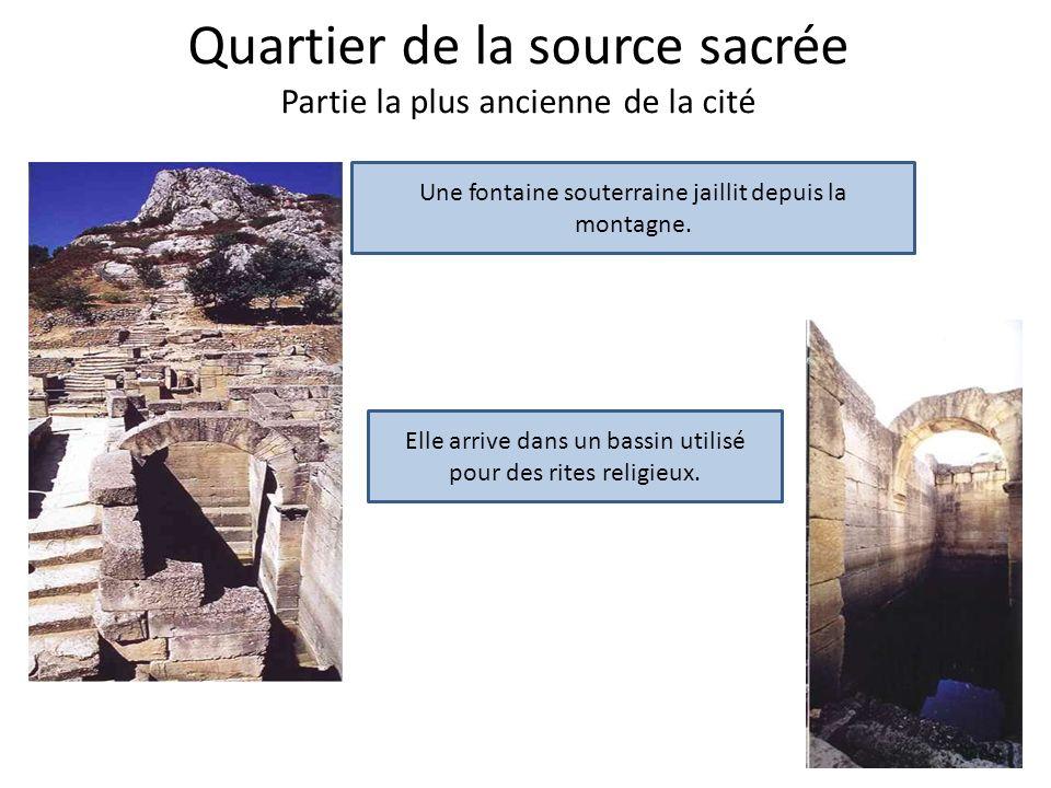 Quartier de la source sacrée Partie la plus ancienne de la cité
