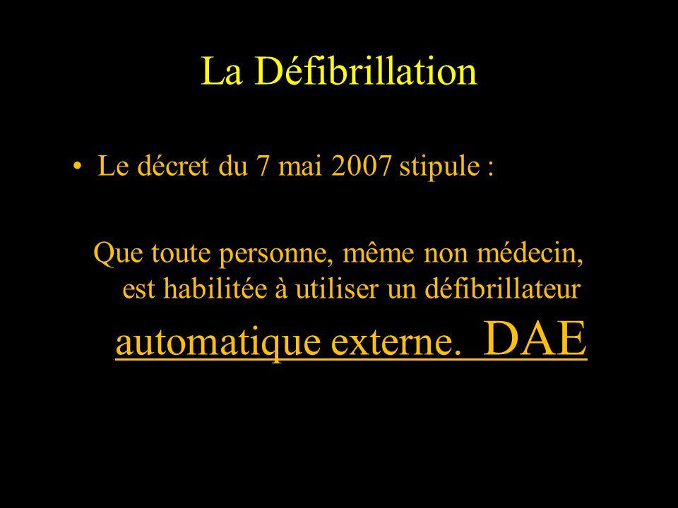 La Défibrillation Le décret du 7 mai 2007 stipule :