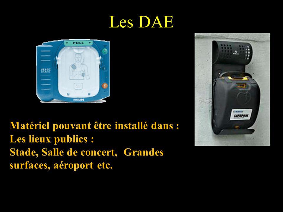 Les DAE Matériel pouvant être installé dans : Les lieux publics :