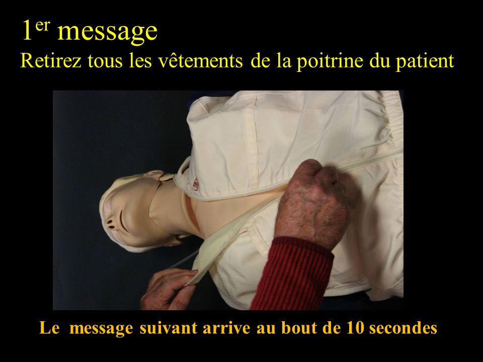 1er message Retirez tous les vêtements de la poitrine du patient