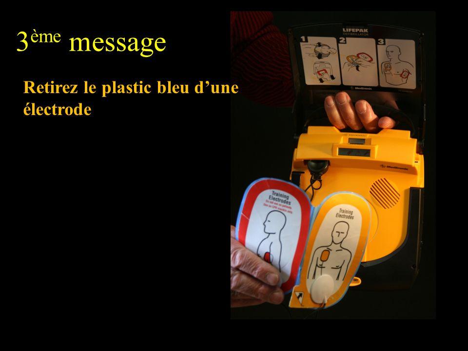 3ème message Retirez le plastic bleu d'une électrode