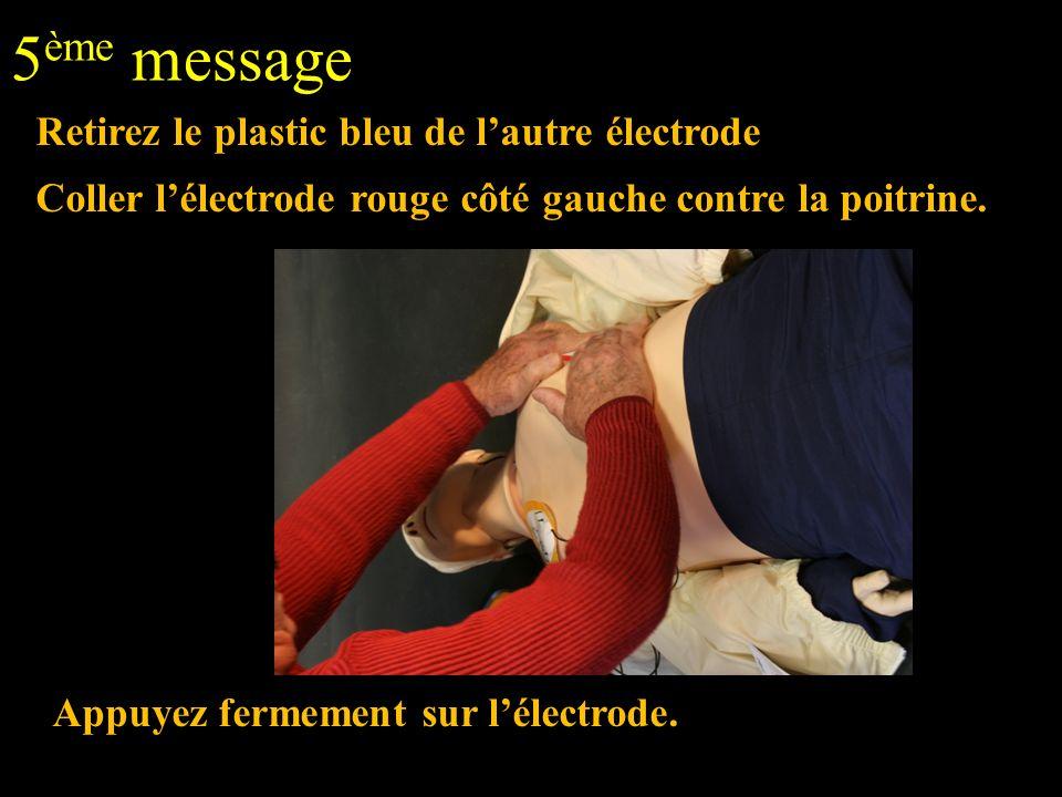 5ème message Retirez le plastic bleu de l'autre électrode