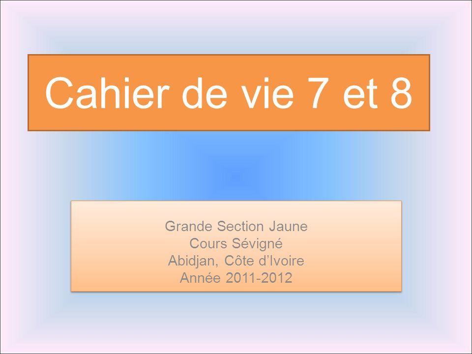 Cahier de vie 7 et 8 Grande Section Jaune Cours Sévigné
