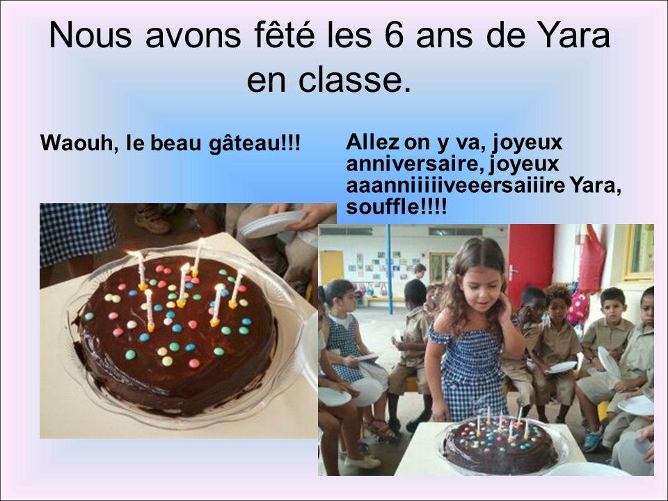 Nous avons fêté les 6 ans de Yara en classe.
