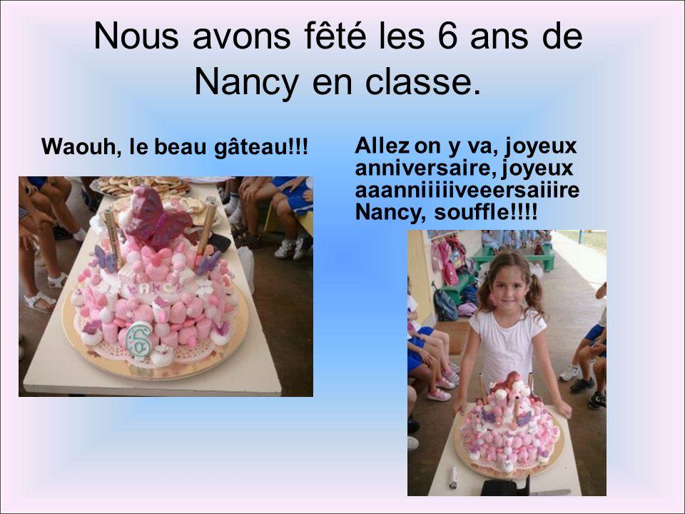 Nous avons fêté les 6 ans de Nancy en classe.
