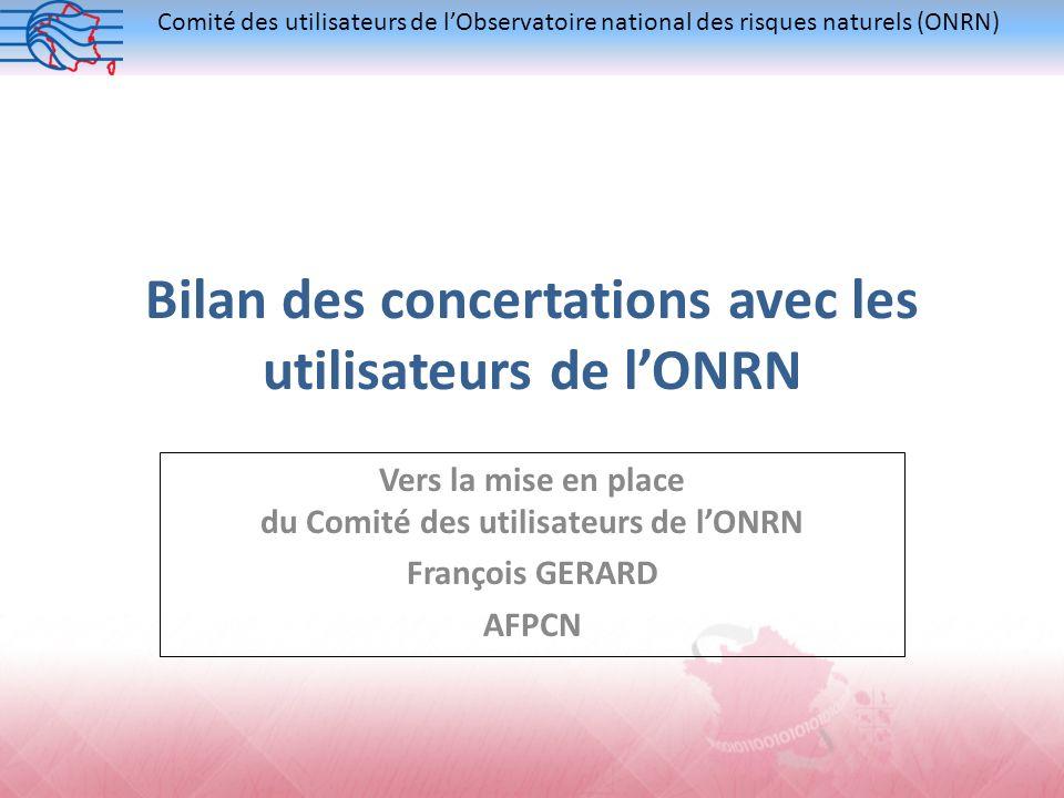Bilan des concertations avec les utilisateurs de l'ONRN