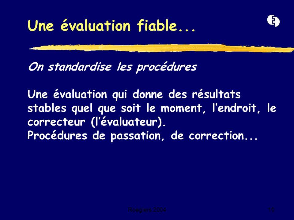 Une évaluation fiable... On standardise les procédures