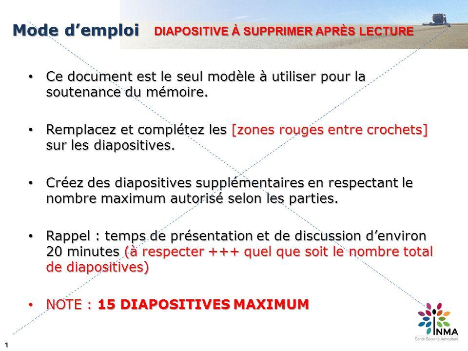Mode d'emploi DIAPOSITIVE À SUPPRIMER APRÈS LECTURE. Ce document est le seul modèle à utiliser pour la soutenance du mémoire.