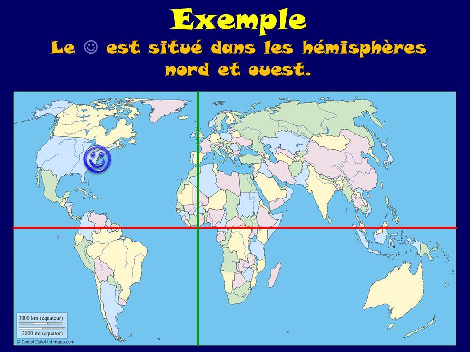 Exemple Le  est situé dans les hémisphères nord et ouest.