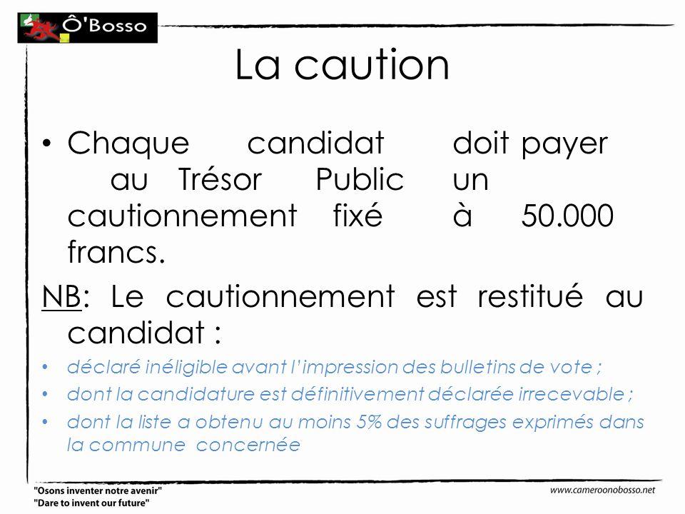 La caution Chaque candidat doit payer au Trésor Public un cautionnement fixé à 50.000 francs. NB: Le cautionnement est restitué au candidat :