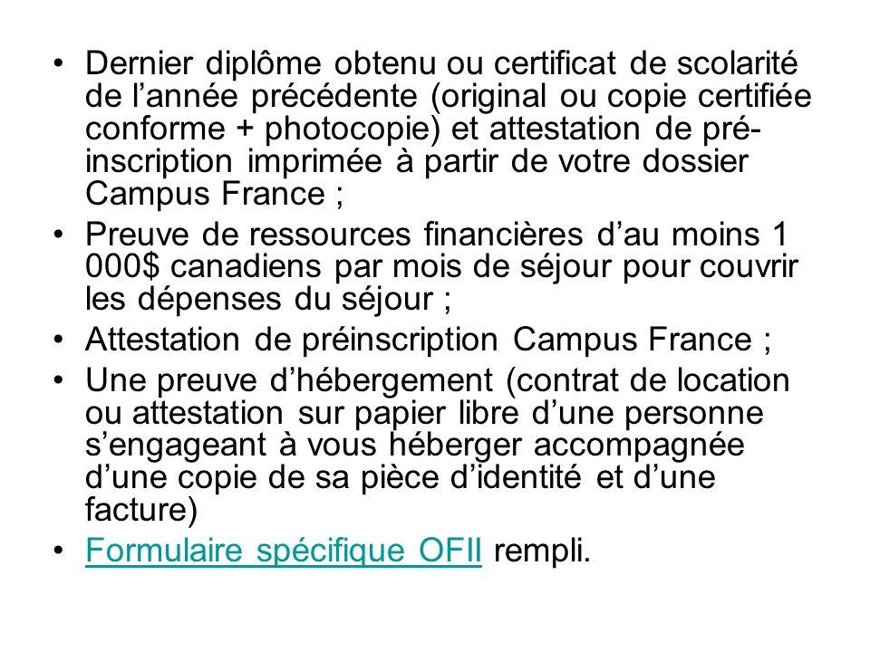 Dernier diplôme obtenu ou certificat de scolarité de l'année précédente (original ou copie certifiée conforme + photocopie) et attestation de pré-inscription imprimée à partir de votre dossier Campus France ;