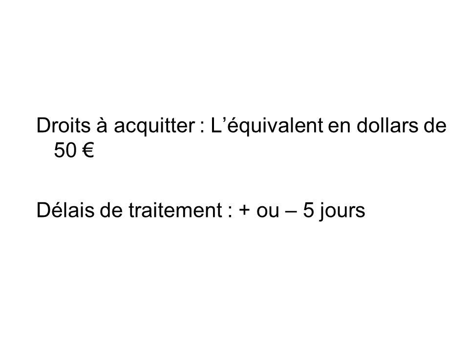 Droits à acquitter : L'équivalent en dollars de 50 €