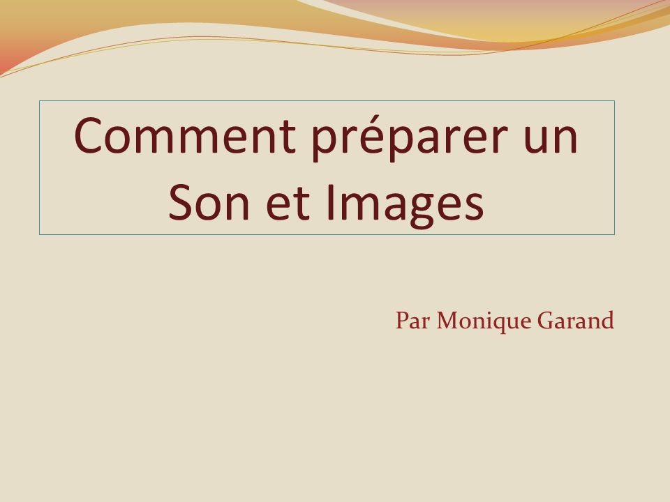 Comment préparer un Son et Images