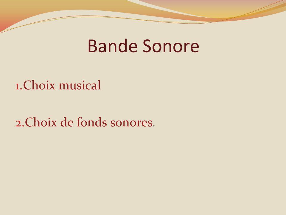 Bande Sonore Choix musical Choix de fonds sonores.