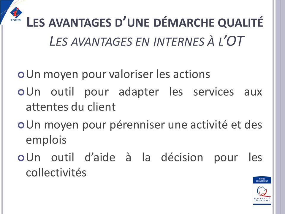 Les avantages d'une démarche qualité Les avantages en internes à l'OT