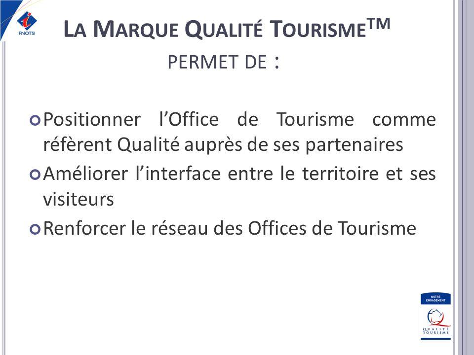 La Marque Qualité TourismeTM permet de :