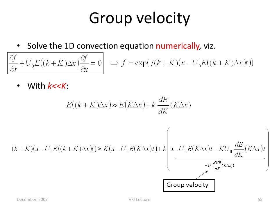 Group velocity Solve the 1D convection equation numerically, viz.