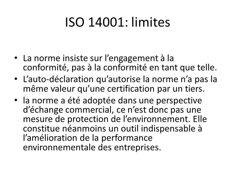ISO 14001: limites La norme insiste sur l'engagement à la conformité, pas à la conformité en tant que telle.