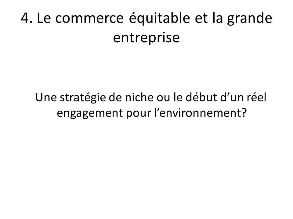4. Le commerce équitable et la grande entreprise