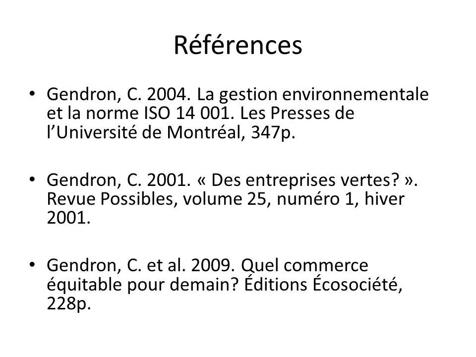 Références Gendron, C. 2004. La gestion environnementale et la norme ISO 14 001. Les Presses de l'Université de Montréal, 347p.