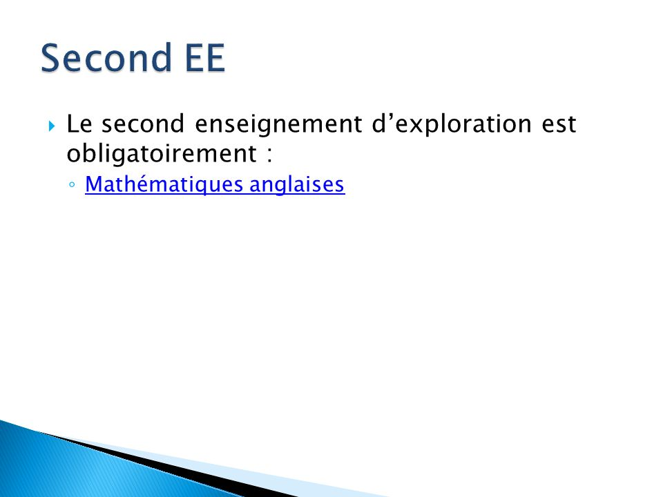 Second EE Le second enseignement d'exploration est obligatoirement :