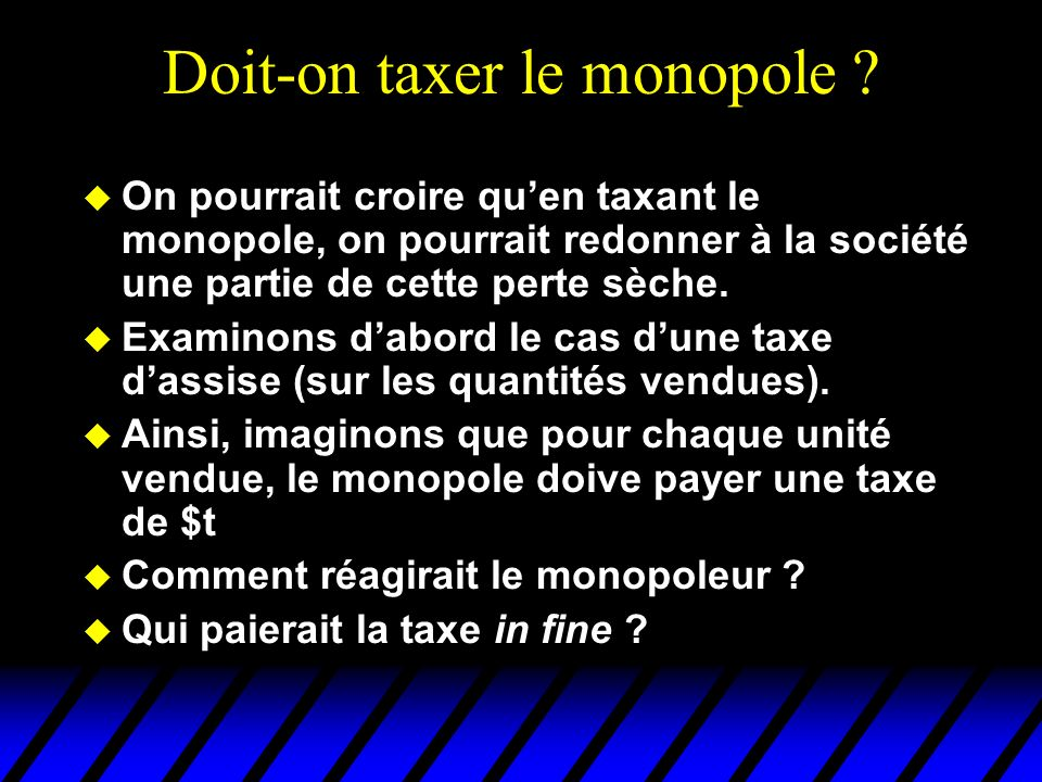 Doit-on taxer le monopole