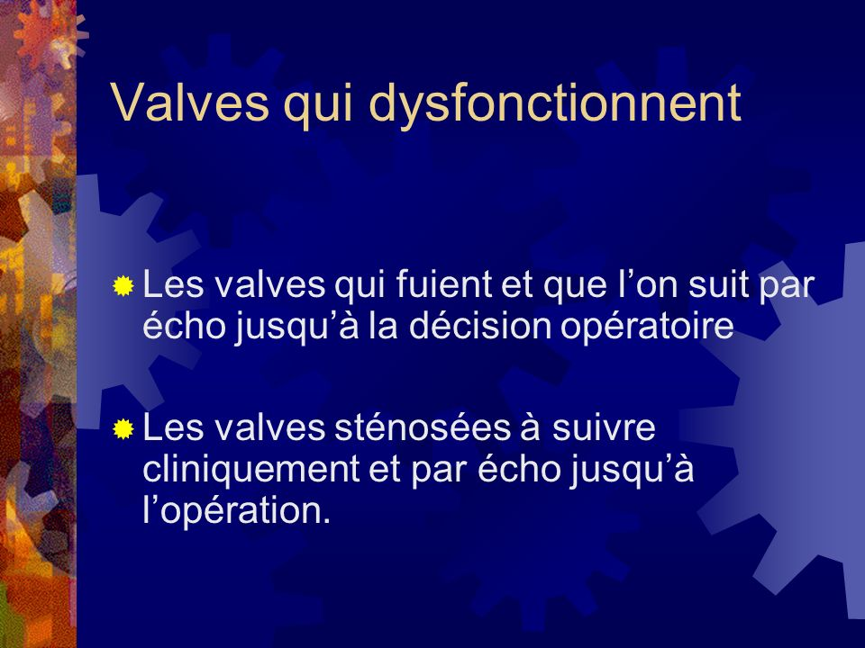 Valves qui dysfonctionnent