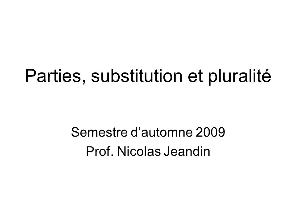 Parties, substitution et pluralité