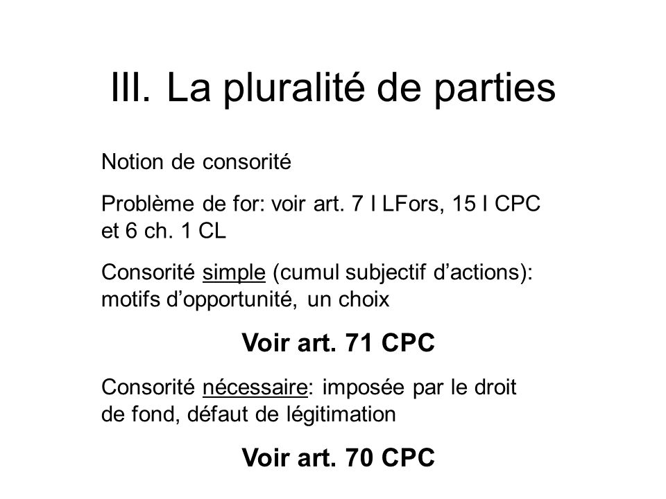 III. La pluralité de parties