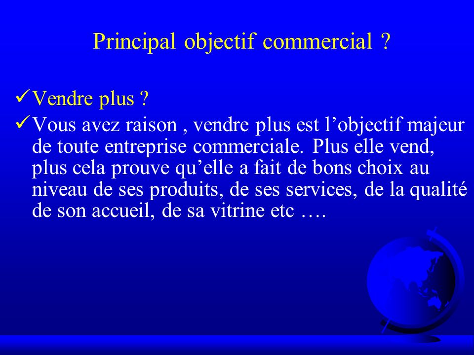 Principal objectif commercial