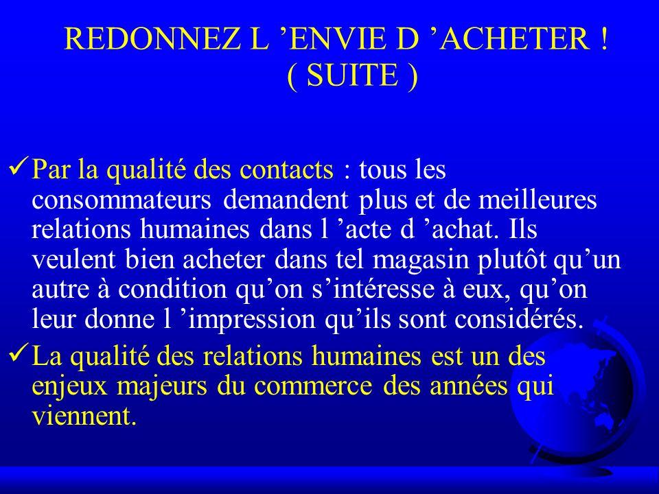REDONNEZ L 'ENVIE D 'ACHETER ! ( SUITE )