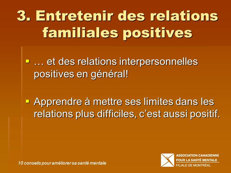 3. Entretenir des relations familiales positives
