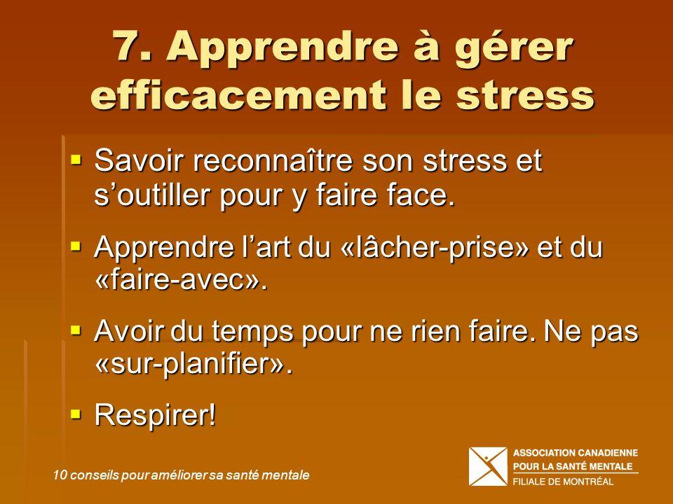 7. Apprendre à gérer efficacement le stress