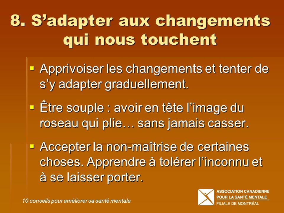8. S'adapter aux changements qui nous touchent