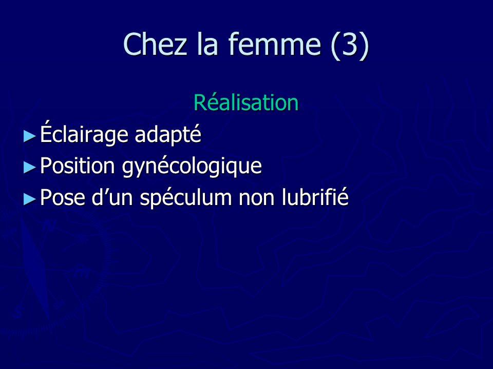 Chez la femme (3) Réalisation Éclairage adapté Position gynécologique