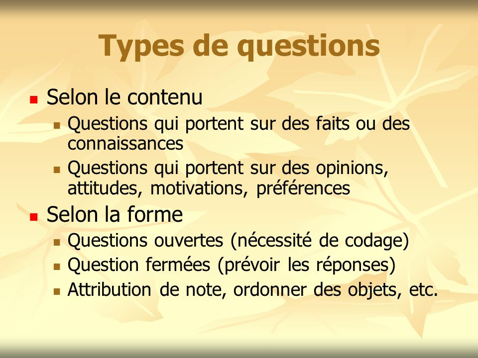 Types de questions Selon le contenu Selon la forme