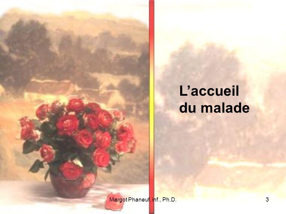 L'accueil du malade Margot Phaneuf, inf., Ph.D.