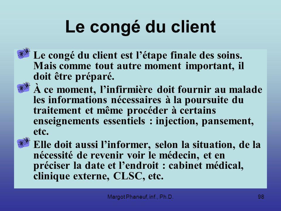 Le congé du client Le congé du client est l'étape finale des soins. Mais comme tout autre moment important, il doit être préparé.