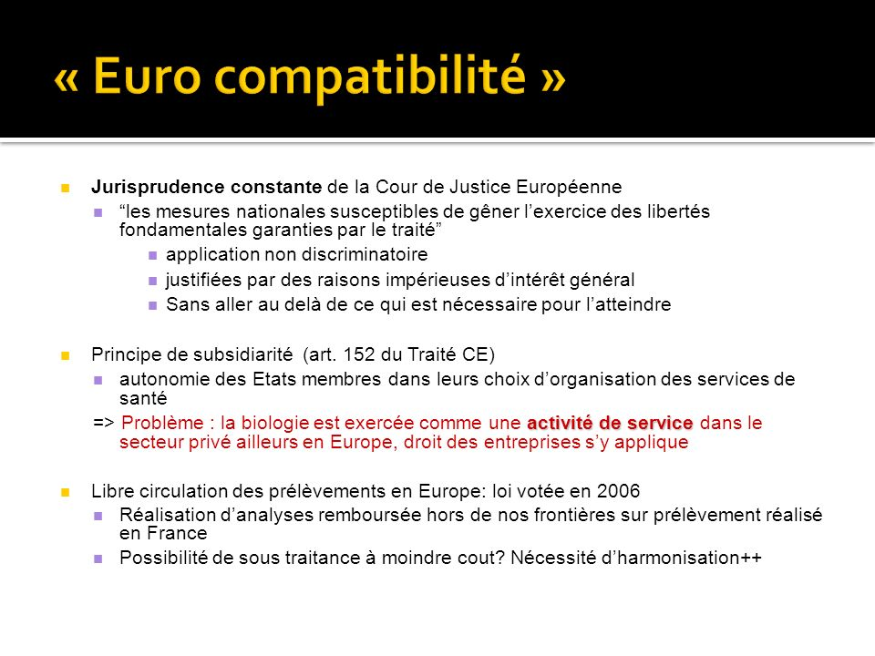 « Euro compatibilité » Jurisprudence constante de la Cour de Justice Européenne.