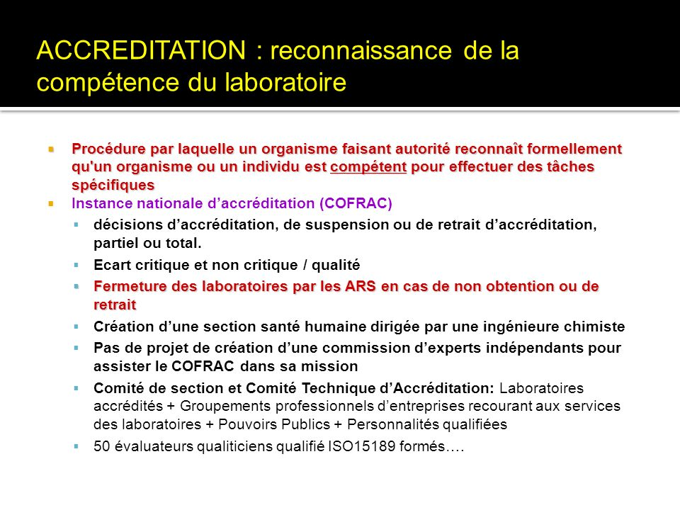 ACCREDITATION : reconnaissance de la compétence du laboratoire