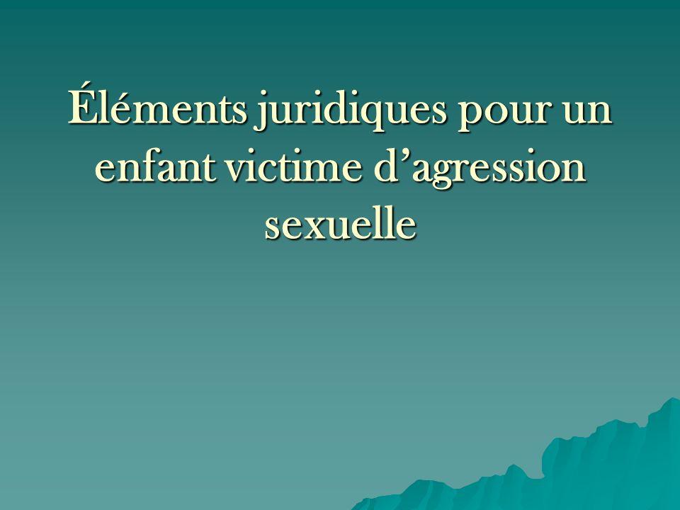 Éléments juridiques pour un enfant victime d'agression sexuelle