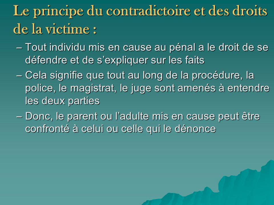 Le principe du contradictoire et des droits de la victime :