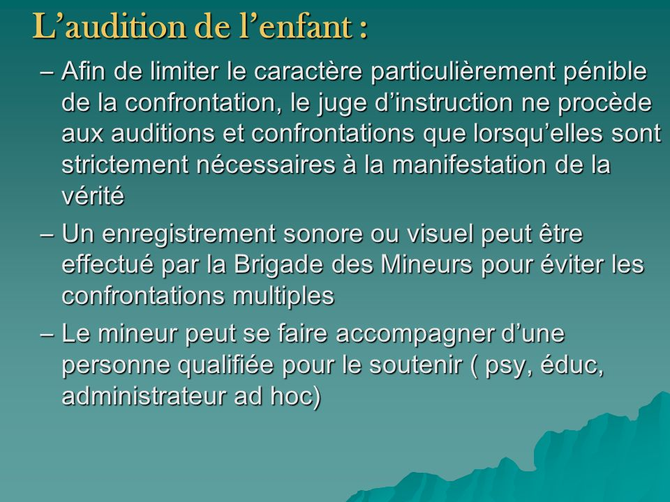 L'audition de l'enfant :