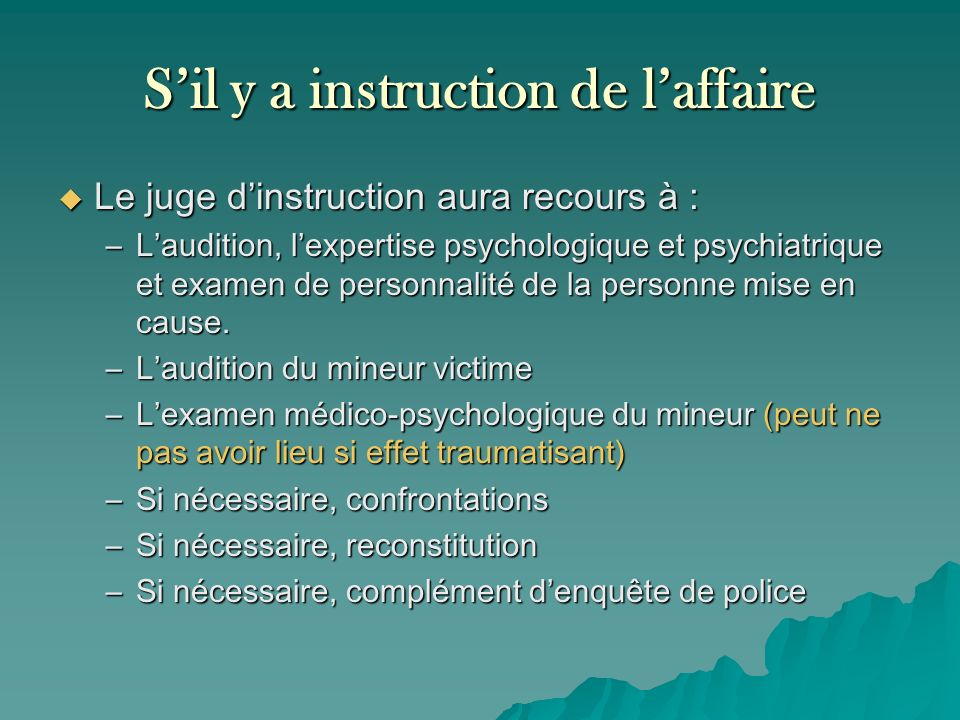 S'il y a instruction de l'affaire
