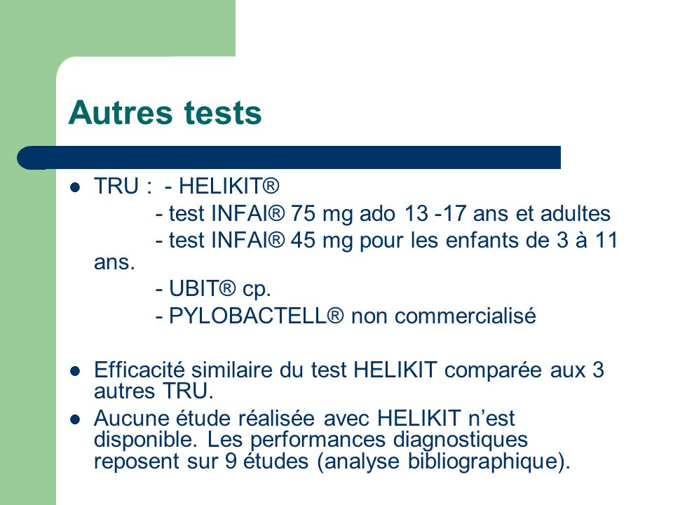 Autres tests TRU : - HELIKIT®
